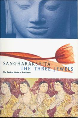 The Three Jewels: Central Ideals of Buddhism