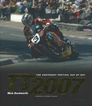TT 2007: The Centenary Festival Day-by-Day