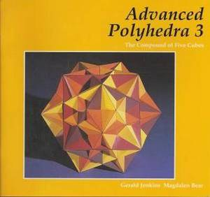 Advanced Polyhedra 3: The Compound of Five Cubes