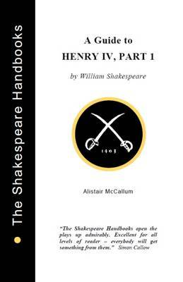 Henry IV Part 1: A Guide
