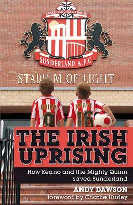 The Irish Uprising: How Keano and the Mighty Quinn Saved Sunderland