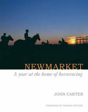 Newmarket: A Year at the Home of Horseracing