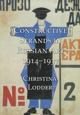 Constructive Strands in Russian Art, 1914-1937