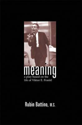 Meaning: A Play Based on the Life of Viktor E.Frankl