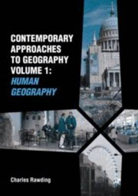 Contemporary Approaches to Geography: v. 1: Human Geography