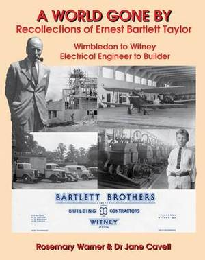 A World Gone By: Recollections of Ernest Bartlett Taylor