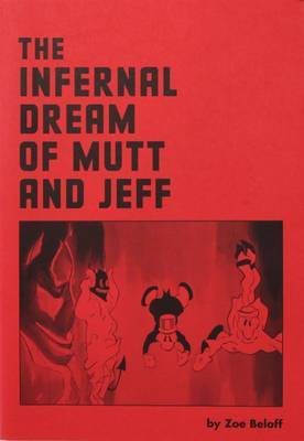 Zoe Beloff: The Infernal Dream of Mutt and Jeff