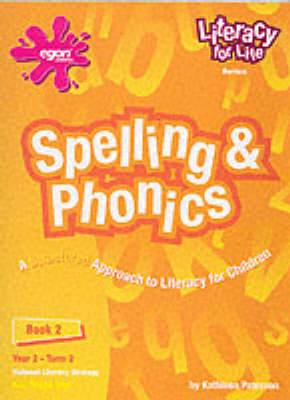 Literacy for Life: Spelling and Phonics: Bk. 2: Spelling and Phonics, Year 2, Term 2