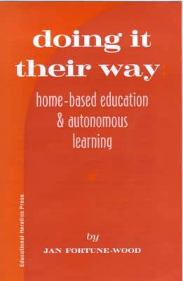 Doing it Their Way: Home-Based Education and Autonomous Education
