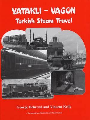 Yatakli-vagon: Turkish Steam Travel