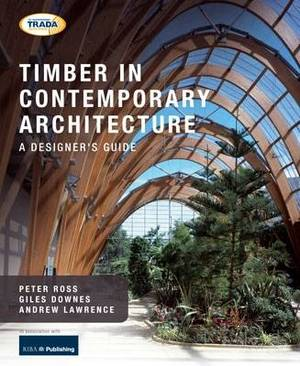 Timber in Contemporary Architecture: A Designer's Guide
