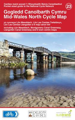 Mid-Wales North Cycle Map 23: Including Lon Mawddach, Montgomery Canal Greenway & Llangollen Canal Greenway