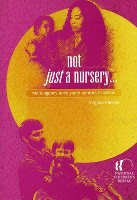 Not Just a Nursery: Multi-agency Early Years Centres in Action