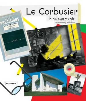 Le Corbusier: In His Own Words