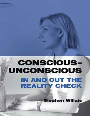 Conscious - Unconscious: in and Out the Reality Check: Stephen Willats