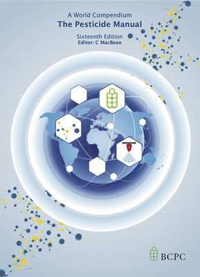 Pesticide Manual: A World Compendium