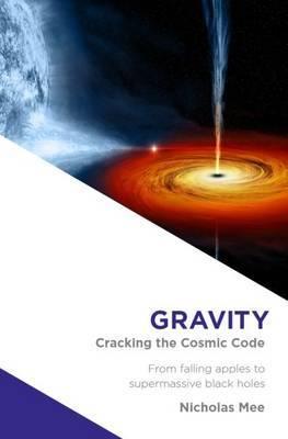Gravity: Cracking the Cosmic Code