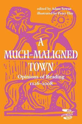 A Much-maligned Town: Opinions of Reading 1126-2008