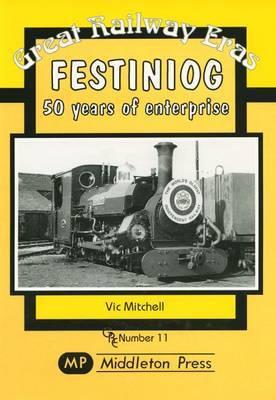 Festiniog 50 Years of Enterprise