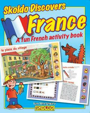 Skoldo Discovers France: A Fun French Activity I Spy Book