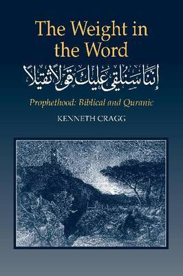 The Weight in the Word: Prophethood - Biblical and Quranic