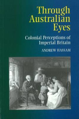 Through Australian Eyes: Colonial Perceptions of Imperial Britain