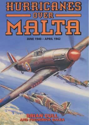 Hurricanes Over Malta: June 1940-April 1942