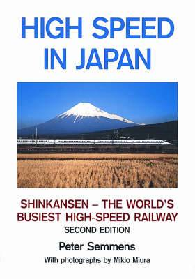 High Speed in Japan: Shinkansen - The World's Busiest High-speed Railway