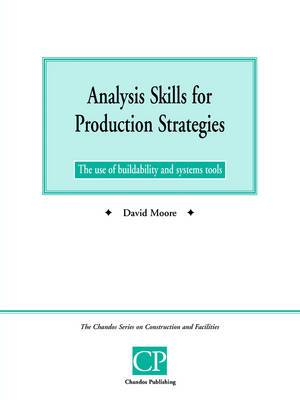 Analysis Skills for Production Strategies: The Use of Buildability and System Tools