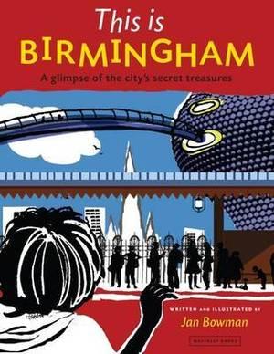 This is Birmingham: A Glimpse of the City's Secret Treasures
