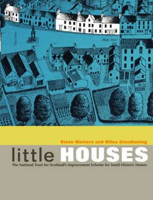 Little Houses: The National Trust for Scotland's Improvement Scheme for Small Historic Homes