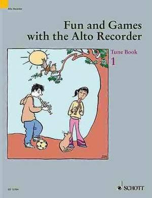 Fun and Games with the Alto Recorder: Tune Book 1
