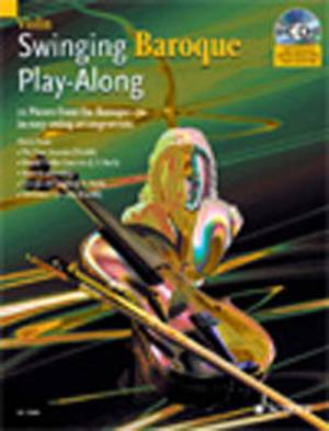 Swinging Baroque Play-along: 12 Pieces from the Baroque Era in Easy Swing Arrangements for Violin
