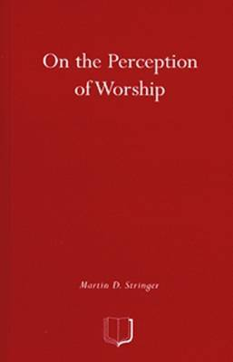 On the Perception of Worship: The Ethnography of Worship in Four Christian Congregations in Manchester