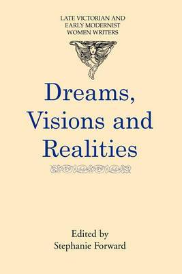 Dreams, Visions and Realities