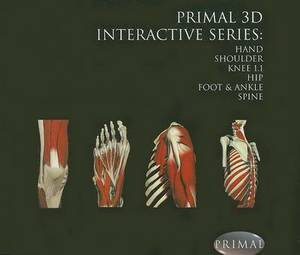 Primal 3D Interactive Series: Hand, Shoulder, Knee 1.1, Hip, Foot & Ankle, Spine