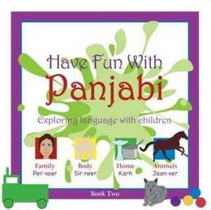 Have Fun with Panjabi: Exploring Language with Children: book 2