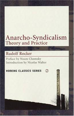 Anarcho-syndicalism: Theory and Practice