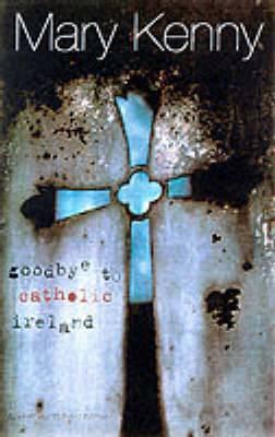 Goodbye to Catholic Ireland