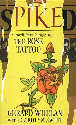 Spiked: Church, State Intrigue and the Rose Tattoo