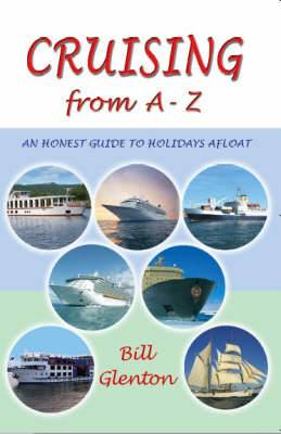 Cruising from A - Z: An Honest Guide to Holidays Afloat
