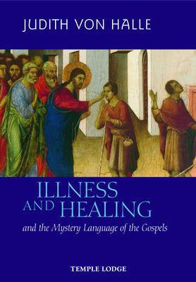Illness and Healing and the Mystery Language of the Gospels
