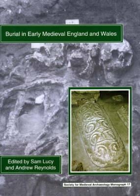 Burial in Early Medieval England and Wales
