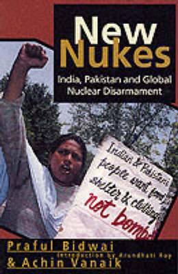 New Nukes: India, Pakistan and Global Disarmament