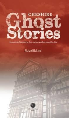 Cheshire Ghost Stories: Shiver Your Way Around Cheshire