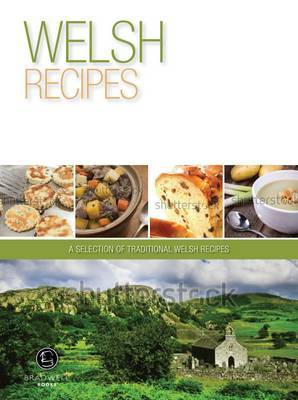 Welsh Recipes: A Selection of Recipes from Wales