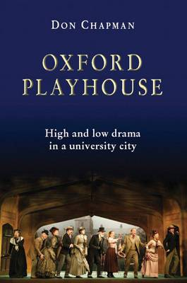 Oxford Playhouse: High and Low Drama in a University City