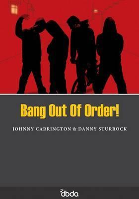 Bang Out of Order!