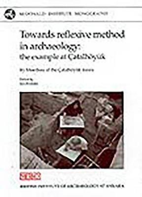 Towards Reflexive Method in Archaeology: The Example of Catalhoyuk