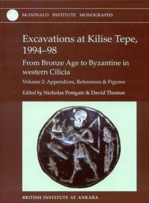 Excavations at Kilise Tepe, 1994-98: From Bronze Age to Byzantine in Western Cilicia